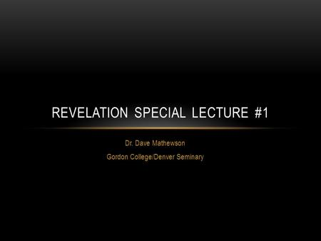 Revelation Special Lecture #1