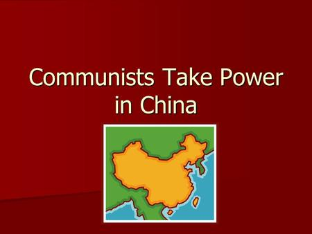 Communists Take Power in China Chapter 17.2. China's Civil War Before World War II, the Nationalists and the Communists were fighting a civil war Before.