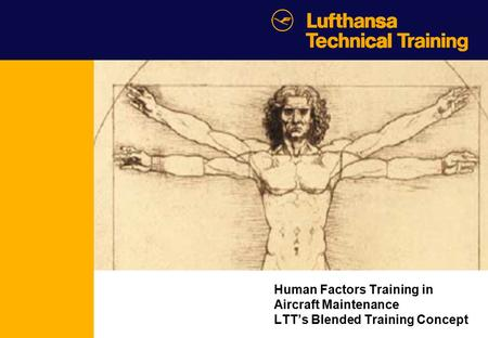 Human Factors Training in Aircraft Maintenance LTT's Blended Training Concept.