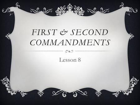 First & second commandments