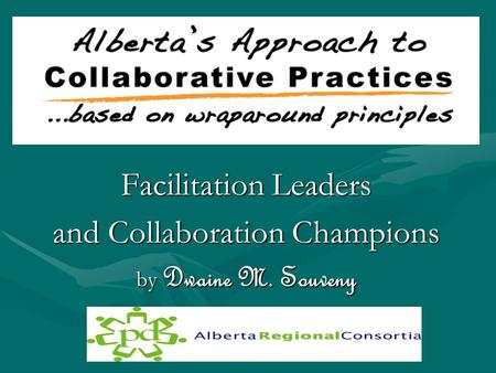 Facilitation Leaders and Collaboration Champions by Dwaine M. Souveny.