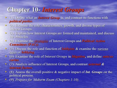Compare and contrast interest groups and political parties.