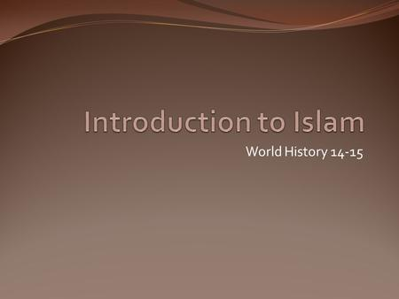 World History 14-15. Islam Facts Today Islam is the religion with the second largest following in the world Over 20% of the world's population is Muslim.