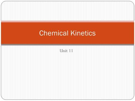 Unit 11 Chemical Kinetics. Overview Factors affecting reactions Collision Model Activation energy, activated complex Exothermic/endothermic reactions.
