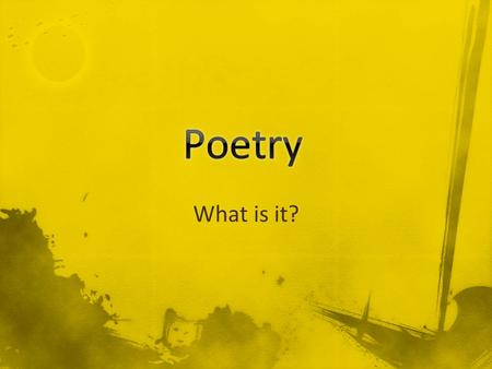 What is it?. What comes to mind when you think of... POETRY?
