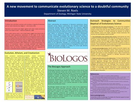 A new movement to communicate evolutionary science to a doubtful community Steven M. Roels Department of Zoology, Michigan State University Introduction.