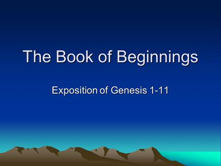 The Book of Beginnings Exposition of Genesis 1-11.