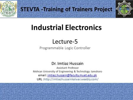 Industrial Electronics 1 Dr. Imtiaz Hussain Assistant Professor Mehran University of Engineering & Technology Jamshoro
