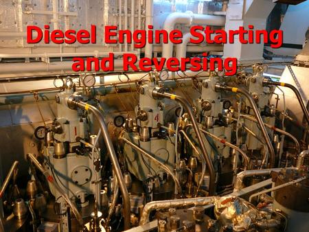 Diesel Engine Starting and Reversing