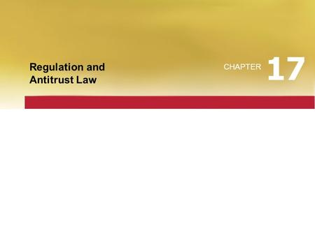 17 Regulation and Antitrust Law CHAPTER.