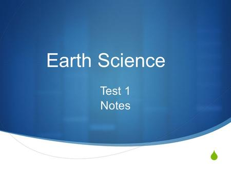  Earth Science Test 1 Notes. 1. Modern scientific research, with all of its technological advances, has taught as much as God's creation.