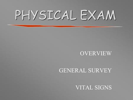 OVERVIEW GENERAL SURVEY VITAL SIGNS