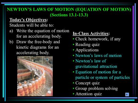 NEWTON'S LAWS OF MOTION (EQUATION OF MOTION) (Sections )