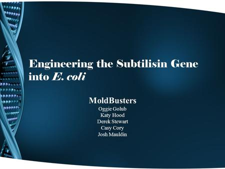 Engineering the Subtilisin Gene into E. coli