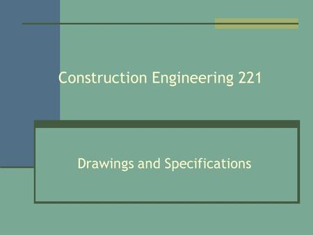 Construction Engineering 221 Drawings and Specifications.