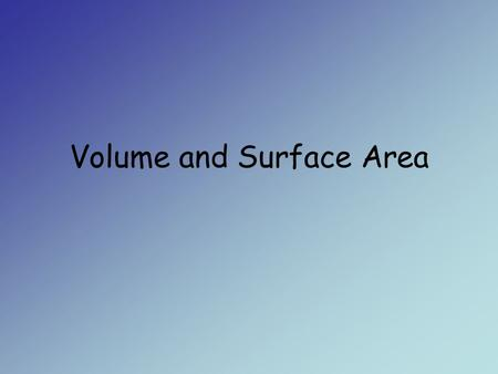 Volume and Surface Area. Objectives Calculate the volume of given geometric figures. Calculate the surface area of given geometric figures. Solve word.