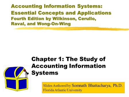 Chapter 1: The Study of Accounting Information Systems
