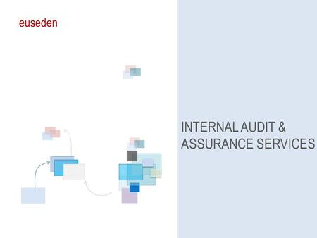 Euseden INTERNAL AUDIT & ASSURANCE SERVICES.