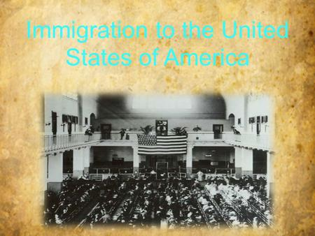 Immigration to the United States of America. Introduction During the years of 1892 to 1954, over twelve million immigrants entered the United States through.