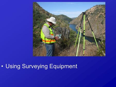 Using Surveying Equipment. Next Generation Science/Common Core Standards Addressed! CCSS.ELA Literacy. RST.9 ‐ 10.2 Determine the central ideas or conclusions.