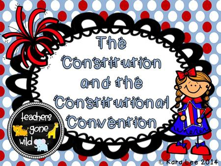 The Constitution and the Constitutional Convention
