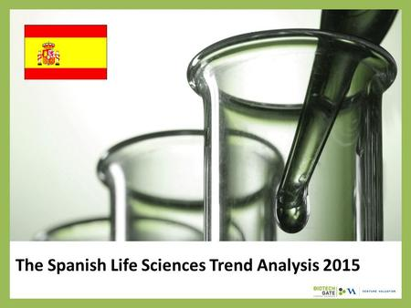 The Spanish Life Sciences Trend Analysis 2015. About Us The following statistical information has been obtained from Biotechgate. Biotechgate is a global,