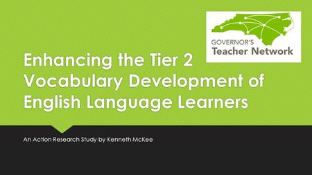 Enhancing the Tier 2 Vocabulary Development of English Language Learners An Action Research Study by Kenneth McKee.