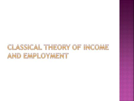 Classical Theory of Income and Employment