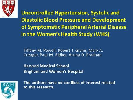Uncontrolled Hypertension, Systolic and Diastolic Blood Pressure and Development of Symptomatic Peripheral Arterial Disease in the Women's Health Study.