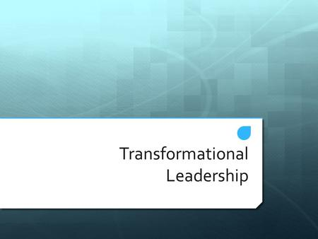 Transformational Leadership. Description  New form of leadership identified in 1980.  One third of all leadership research is now on this form.  Transformational.