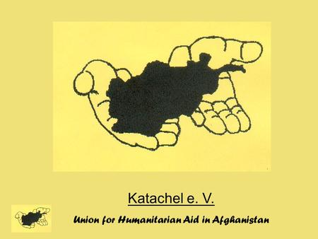 Katachel e. V. Union for Humanitarian Aid in Afghanistan.