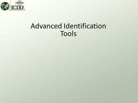 Advanced Identification Tools. This tutorial will demonstrate how a user can increase both the speed and efficiency of the material identification process.