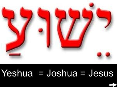 "Yeshua = Joshua = Jesus. Joshua and Jesus 1:1 The LORD said to Joshua ""You and all these people, get ready to cross the Jordan River into the land I am."