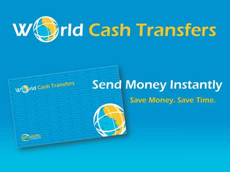 Save Money. Save Time. Send Money Instantly. World Cash Transfers (WCT) is an international funds transfer company, which uses non-bank methods to send.