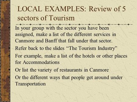 LOCAL EXAMPLES: Review of 5 sectors of Tourism