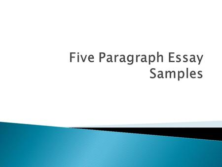  Every person in this world has important people, possessions, or goals in his/her life. In a five paragraph essay, explain the three most important.