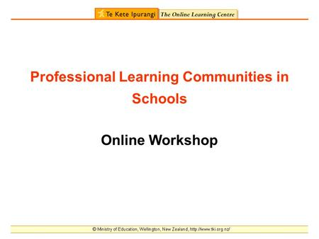 Professional Learning Communities in Schools Online Workshop.