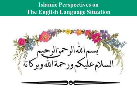 Islamic Perspectives on The English Language Situation.