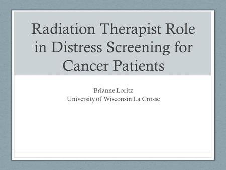 Radiation Therapist Role in Distress Screening for Cancer Patients