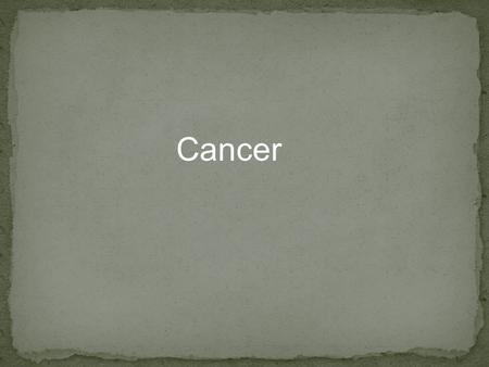 Cancer. Cancer is one of the most common diseases in the developed world: 1 in 4 deaths are due to cancer 1 in 17 deaths are due to lung cancer Lung cancer.
