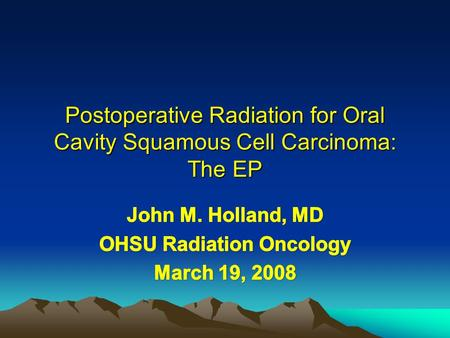 Postoperative Radiation for Oral Cavity Squamous Cell Carcinoma: The EP.
