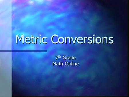 Metric Conversions 7th Grade Math Online.