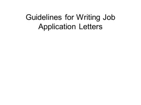Guidelines for Writing Job Application Letters