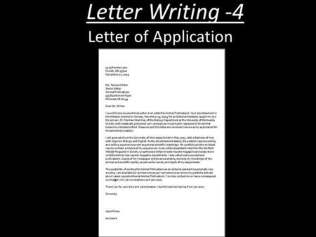 Letter Writing -4 Letter of Application. Letter Writing -4 Letter of Application Learning Objectives To learn an acceptable layout for a Letter of Application.