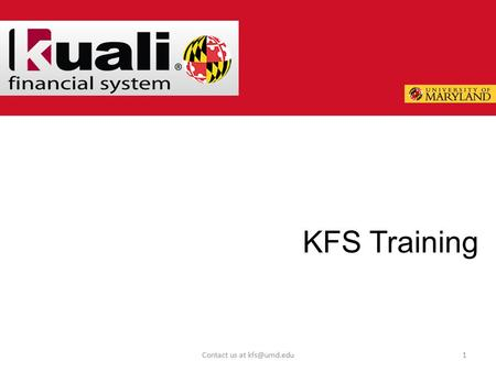 Contact us at KFS Training. Objectives 2 Contact us at KFS Training Project Understand how campus training will work View the.