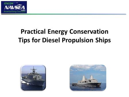 Practical Energy Conservation Tips for Diesel Propulsion Ships.