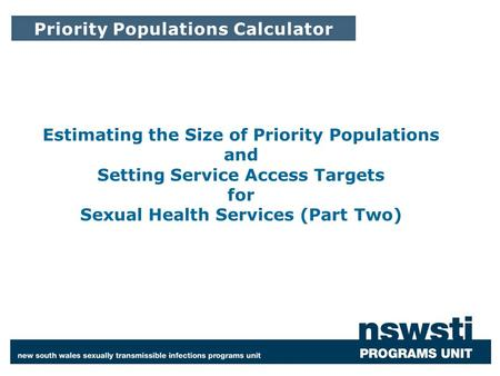 While an estimation of the size of a priority populations will assist services in identifying targets, the following additional information is also.
