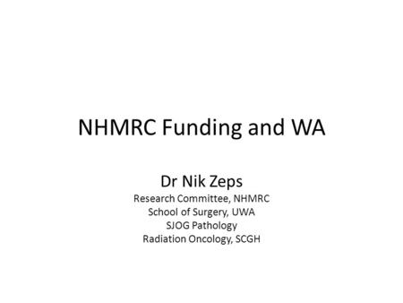 NHMRC Funding and WA Dr Nik Zeps Research Committee, NHMRC School of Surgery, UWA SJOG Pathology Radiation Oncology, SCGH.