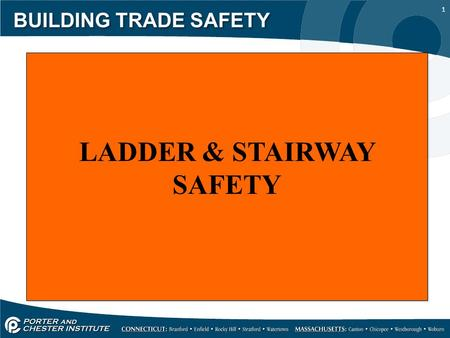 1 BUILDING TRADE SAFETY LADDER & STAIRWAY SAFETY.