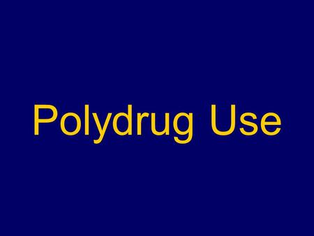 "Polydrug Use. Polydrug Use Defined Polydrug use refers to: ""...the concurrent use of multiple drugs, or the combining of drugs. It can occur in a range."